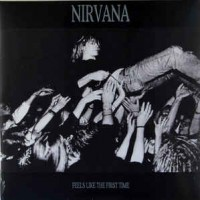Nirvana ‎– Feels Like The First Time