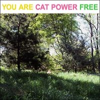 Cat Power You Are Free