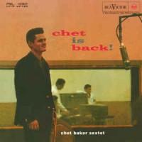 Chet Baker Sextet – Chet Is Back