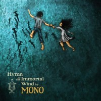 Mono – Hymn To The Immortal Wind