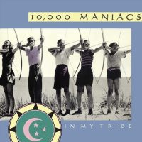 10,000 Maniacs ‎– In My Tribe