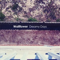 WALLFLOWER - DREAMY DAYS