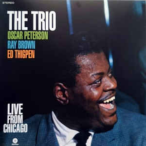 The Oscar Peterson Trio The Trio Live From Chicago