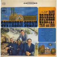 The Dave Brubeck Quartet Trio And Duo – Southern Scene