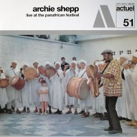 Archie Shepp - Live At The Panafrican Festival
