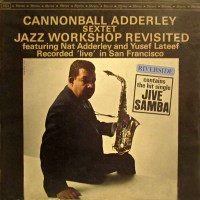 Cannonball Adderley -Jazz Workshop Revisited