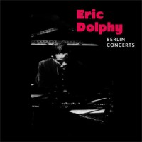 Eric Dolphy – The Berlin Concerts