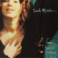 Sarah Mclachlan - Fumbling Towards Ecstacy