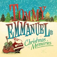 Tommy Emmanuel ‎– Christmas Memories