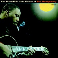 Wes Montgomery ‎– The Incredible Jazz Guitar Of Wes Montgomery