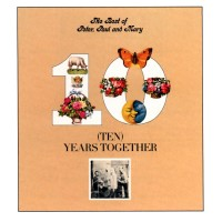 The Best Of Peter Paul And Mary Ten Years Together
