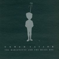 Unwed Sailor - The Marionette and The Music Box