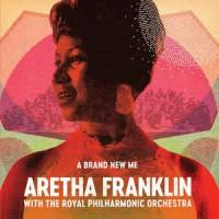 Aretha Franklin – A Brand New Me