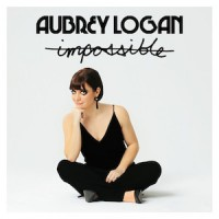 Aubrey Logan - Impossible