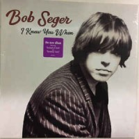 Bob Seger ‎– I Knew You When