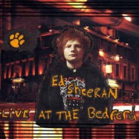 Ed Sheeran ‎– Live At The Bedford