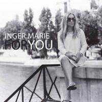 Inger Marie Gundersen – For You