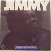 Jimmy Rushing - Mr. Five By Five