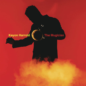 Keyon Harrold - The Mugician