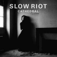 Slow Riot ‎– Cathedral