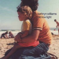 Kathryn Williams – Old Low Light