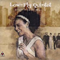 Low-Fly Quintet ‎– Stop For A While