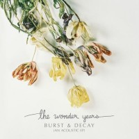 The Wonder Years ‎– Burst & Decay