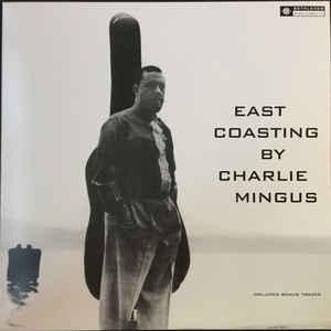 Charles Mingus – East Coasting