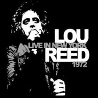 Lou Reed – Live In New York 1972