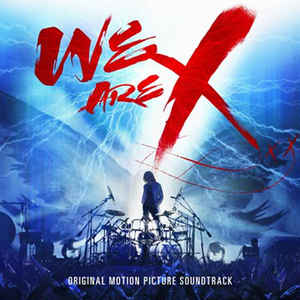 We Are X- Original Motion Picture Soundtrack