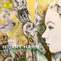 Hilary Hahn ‎– Retrospective