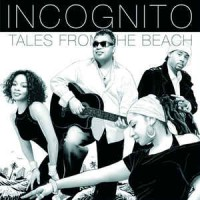 Incognito – Tales From The Beach