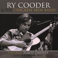 Ry Cooder & The Chicken Skin Band