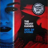 The Velvet Hands ‎– Sick Of Living