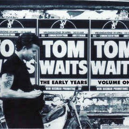 Tom Waits ‎– The Early Years, Vol. 1