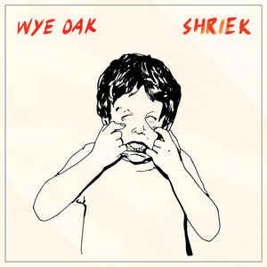 Wye Oak – Shriek