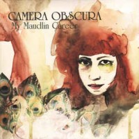 Camera Obscura ‎– My Maudlin Career