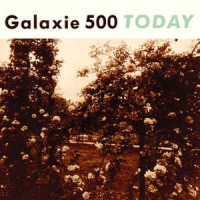 Galaxie 500 ‎– Today