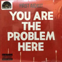 First Aid Kit ‎– You Are The Problem Here