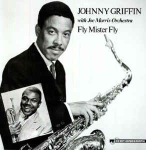 Johnny Griffin ‎– Fly Mister Fly