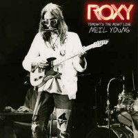Neil Young ‎– Roxy (Tonight's The Night Live)