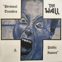The Wall ‎– Personal Troubles & Public Issues