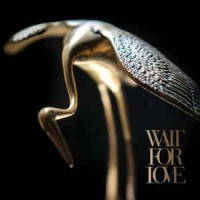 Pianos Become The Teeth ‎– Wait For Love