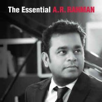 A.R. Rahman ‎– The Essential A.R. Rahman