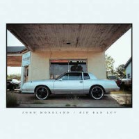 John Moreland ‎– Big Bad Luv