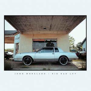 John Moreland – Big Bad Luv