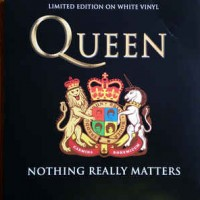 Queen ‎– Nothing Really Matters