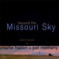 Charlie Haden and Pat Metheny - Beyond The Missouri Sky
