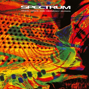Spectrum - Highs Lows and Heavenly Blows