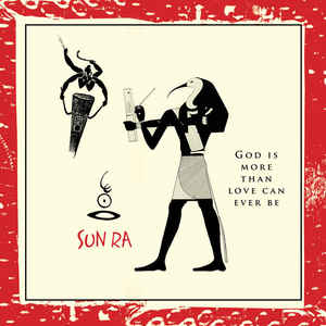 Sun Ra ‎– God Is More Than Love Can Ever Be